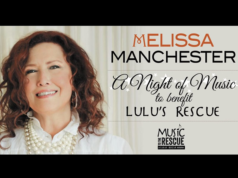 Melissa Manchester – A Night of Music to Benefit Lulu's Rescue